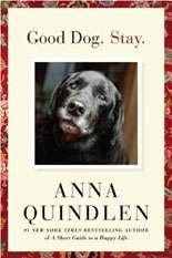 Good Dog Stay by Anna Quindlen