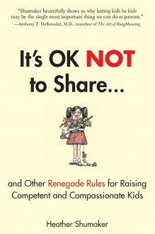 It's Okay Not To Share by Heather Shumaker
