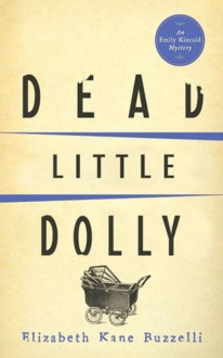 Dead Little Dolly by Elizabeth Kane Buzzelli