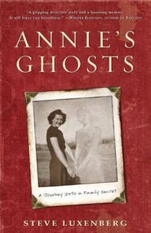 Annie's Ghosts by Steve Luxenbery