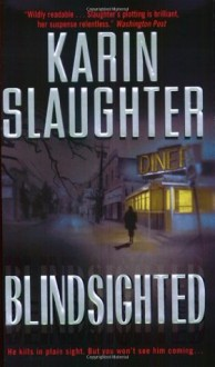 Blindsighted by Karen Slaughter