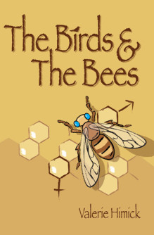 The Birds And The Bees by Valerie Himick