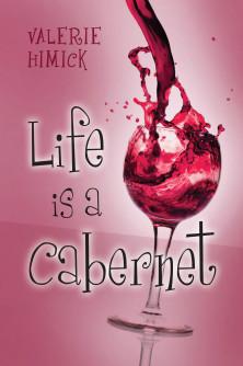 Life is a Cabernet, Valerie Himick