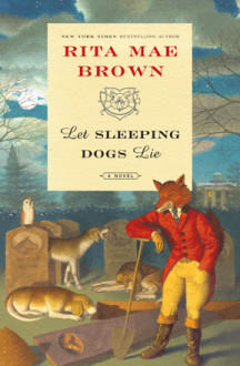 Let Sleeping Dogs Lie by Rita Mae Brown