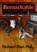Remarkable by Richard Alan Hall