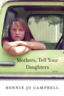 Mothers Tell Your Daughters by Bonnie Jo Campbell