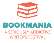 Bookmania, A Seriously Addictive Writer's Festival presented by the National Writers Series