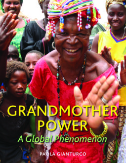 Grandmother Power: A Global Phenomenon by Paola Gianturco